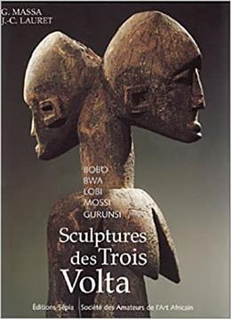 Sculptures des Trois Volta Bobo, Bwa, Lobi, Mossi, Gurunsi