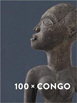100 X Congo Un siècle d art congolais à Anvers